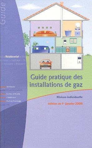 Guide pratique des installations de gaz maison individuelle cegibat colle - Alimentation gaz maison ...