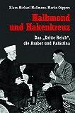 Halbmond und Hakenkreuz. Das 'Dritte Reich', die Araber und Palästina.