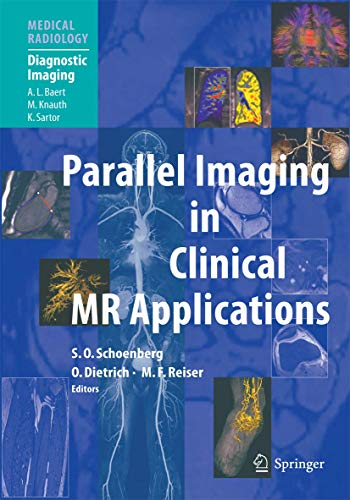 Parallel Imaging in Clinical MR Applications (Medical Radiology / Diagnostic Imaging)