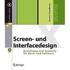 Screendesign und Interface Design Stapelkamp, Torsten (2007). Screendesign und Interface Design. Gestaltung und Usability für Hard- und Software: Orientierung planen und strukturieren. Springer.