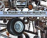 Die Wunder-Plunder-Maschine. Eine Geschichte rund um die Kunst von Jean Tinguely