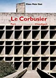 Le Corbusier:  Paris-Chandigarh By K.L. Gast