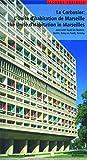 Le Corbusier: The Unite d