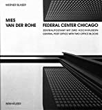 Mies van der Rohe - Federal Center Chicago By Werner Blaser