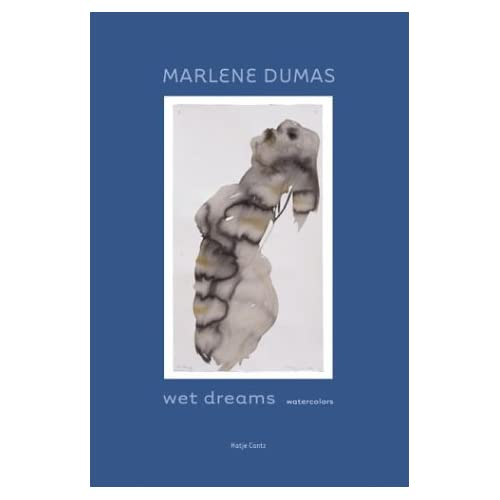 Marlene Dumas: Wet Dreams : Watercolors