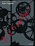 Jean Tinguely:Life and Work (Art &Design)
