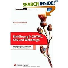 Einführung in XHTML, CSS und Webdesign Jendryschick, Michael (2006). Einführung in XHTML, CSS und Webdesign. Standardkonforme, moderne und barrierefreie Websites erstellen. Addison-Wesley.