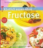 Köstlich essen ohne Fructose