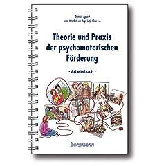 Theorie und Praxis der psychomotorischen Förderung. Textband und Arbeitsbuch (Broschiert)