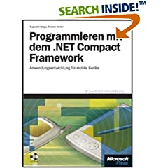 Programmieren mit dem .NET Compact Framework. Anwendungsentwicklung für mobile Geräte