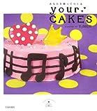あなたを想ってつくるyour CAKES