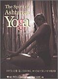 The Spirit of Ashtanga Yoga ヨガでもっと強く美しくなるために、知っておいてほしい8つの枝の話