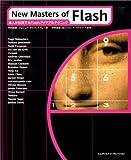 New Masters of Flash—達人が伝授するFlashアイデア&テクニック