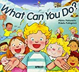 What Can You Do? (ナレーション・巻末ソングCD付)  アプリコットPicture Bookシリーズ