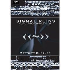 Signal Ruins: Sound Art Performance Works by Matthew Burtner