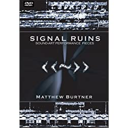 Signal Ruins: Sound Art Performance Works by Matthew Burtner