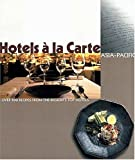Hotels a LA Carte: Asia Pacific