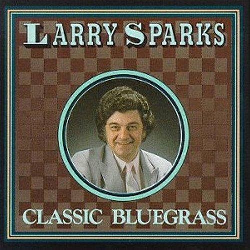 Larry Sparks - Larry Sparks - Zortam Music