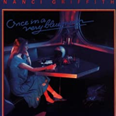 nancy griffith, once in a very blue moon