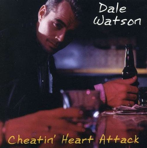 Cheatin' Heart Attack by Dale Watson album cover
