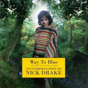 Nick Drake - Way To Blue - Zortam Music