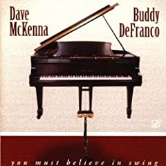Dave McKenna and Buddy DeFranco: You Must Believe in Swing