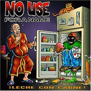 No Use For A Name - Leche con carne - Zortam Music