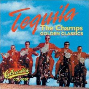 The Champs - Tequila: Golden Classics - Zortam Music