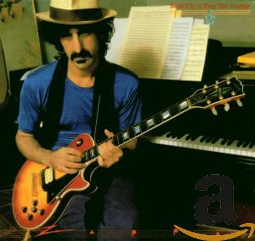 Frank Zappa - Shut Up N Play Yer Guitar - Zortam Music