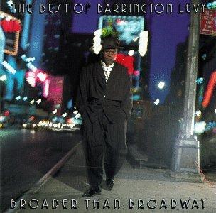 Barrington Levy - Broader Than Broadway: The Best Of Barrington Levy - Zortam Music