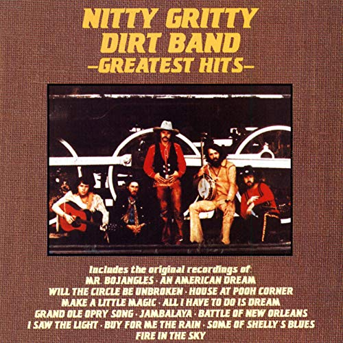 NITTY GRITTY DIRT BAND - The Nitty Gritty Dirt Band - Greatest Hits - Zortam Music