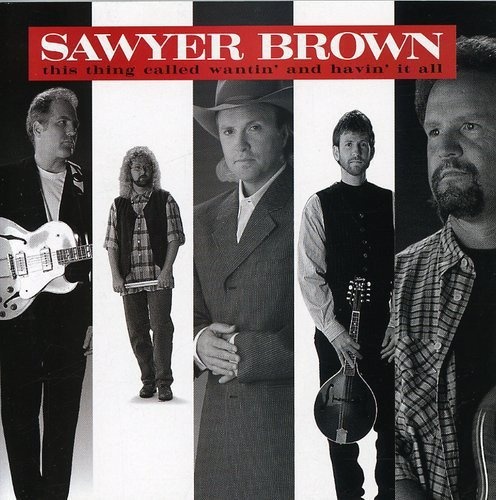 Sawyer Brown - This Thing Called Wantin