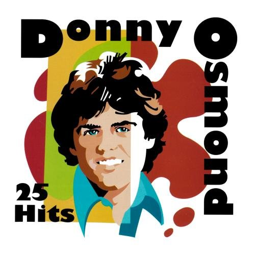 Donny Osmond - 25 Hits - Zortam Music