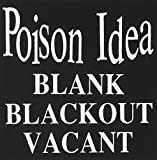 Poison IdeaBlank Blackout Vacant