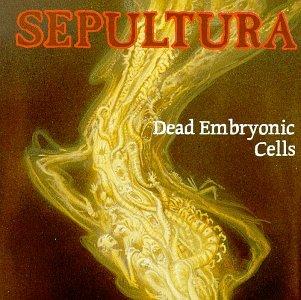 Sepultura - Dead Embryonic Cells - Zortam Music