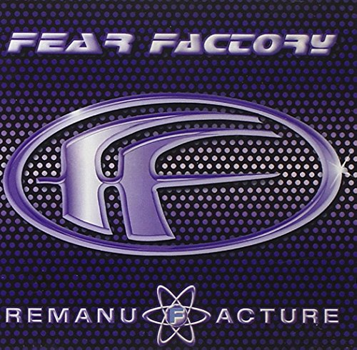 Fear Factory - Remanufacture - Zortam Music
