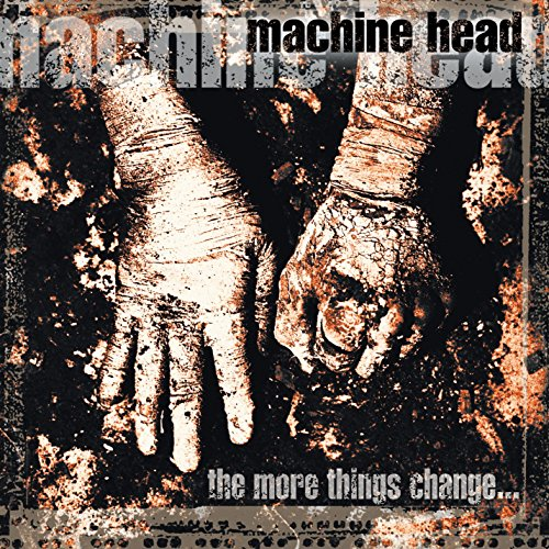 Machine Head - The More Things Change.. - Zortam Music