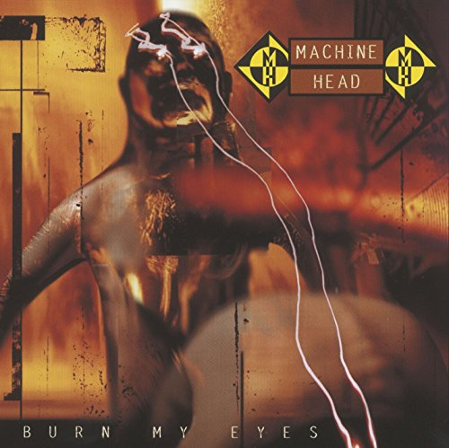 Machine Head - Machine Head - Burn My Eyes - Zortam Music