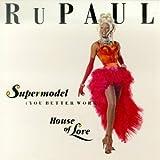 album art to Supermodel (You Better Work)
