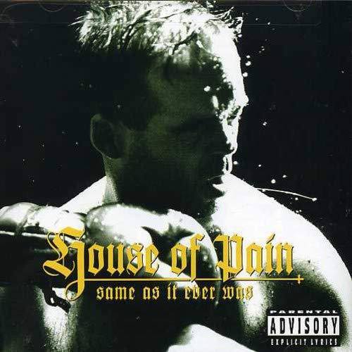 HOUSE OF PAIN - Same As It Ever Was - Zortam Music