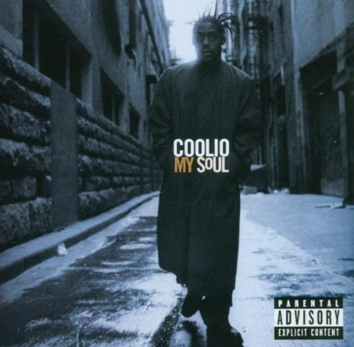 Coolio - My Soul (Advisory) - Zortam Music