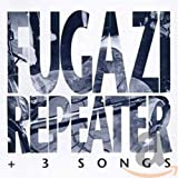 FugaziRepeater + 3 Songs