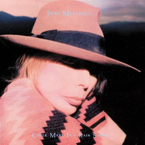 Joni Mitchell - Chalk Mark In A Rain Storm - Zortam Music