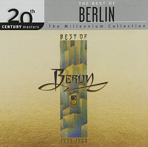 Berlin - Millennium Collection - 20th Century Masters, The Best Of Berlin - Zortam Music