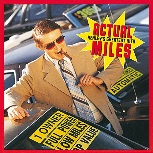 Don Henley - Actual Miles - Henley