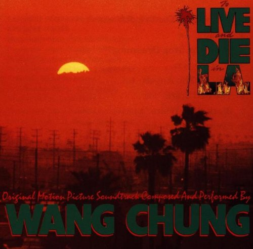 WANG CHUNG - To Live And Die In L.A. - Zortam Music