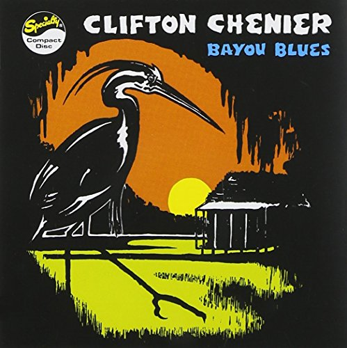 Clifton Chenier - Bayou Blues - Zortam Music