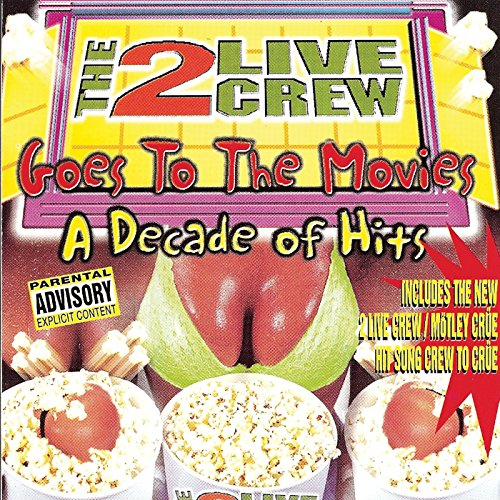 2 Live Crew - Goes to the Movies-A Decade of Hits - Zortam Music