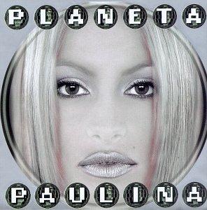 Paulina Rubio - Planeta Paulina - Zortam Music