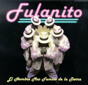 Fulanito - Hombre Mas Famoso de la Tierra - Zortam Music